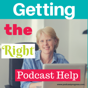 get-the-right-podcast-help