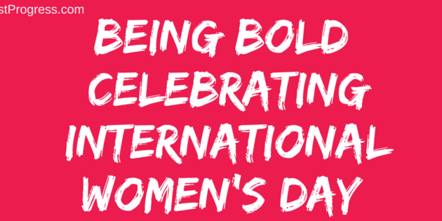 being bold on International Womens Day