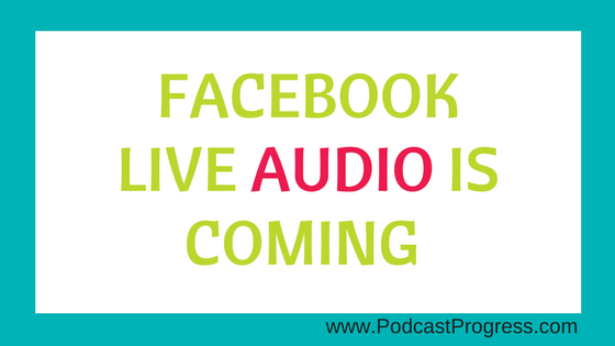 facebook live audio is coming