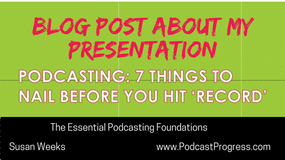 Podcasting 7 things to nail before you hit record - image for related blog post