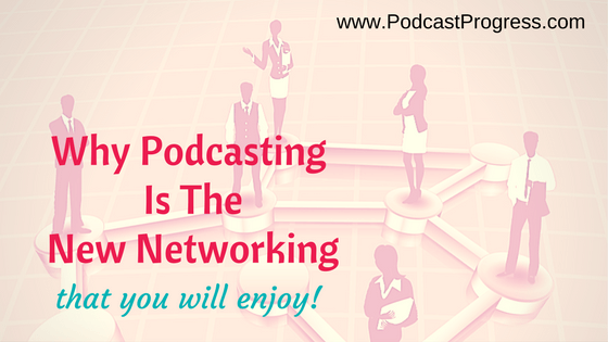 why podcasting is the new networking (graphic)