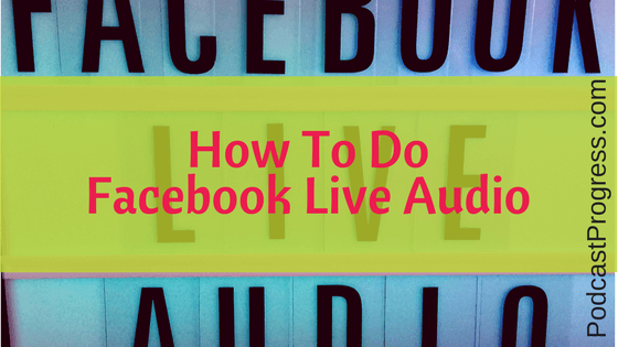 how to do facebook live audio