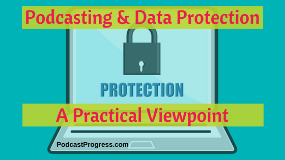 podcasting and data protection
